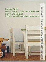 Walltatoo: Lieber Gott! Mach doch, dass die Vitamine ...